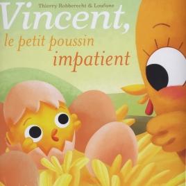 Vincent, le petit poussin impatient, éd. Ballon